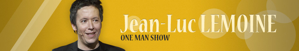 Jean-Luc LEMOINE one man show header